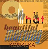 echange, troc Daniel Kobialka - What a Beautiful Morning