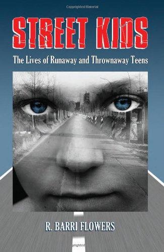 Street Kids: The Lives of Runaway and Thrownaway Teens