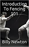 Introduction To Fencing 101