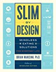 Slim by Design: Mindless Eating Solut...