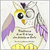 img - for Filastrocca di un fil di lana che diventa un gufo book / textbook / text book