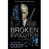Broken Evolution ~ Brendan Cody