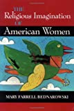 img - for The Religious Imagination of American Women (Religion in North Am) book / textbook / text book