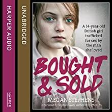 Bought and Sold (       UNABRIDGED) by Megan Stephens Narrated by Josie Dunn