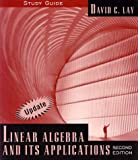Linear Algebra and Its Applications: Study Guide (update) (0201648474) by Davic C. Lay