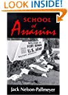 School of Assassins: The Case for Closing the School of the Americas and for Fundamentally Changing U.S. Foreign Policy