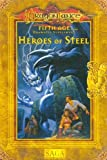 Heroes of Steel (Dragonlance, 5th Age) (0786905395) by Williams, Skip