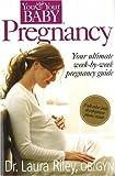 Pregnancy: The Ultimate Week-by-Week Pregnancy Guide