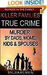 KILLER FAMILIES: TRUE CRIME: MURDER B...