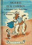Morris Is a Cowboy (0060265558) by Wiseman, Bernard