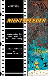 Nightspeeder: The Screenplay by Emma Bull, Will Shetterly and Kevin O'Neill