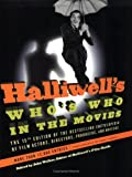 Halliwell's Who's Who in the Movies, 15e: The 15th Edition of the Bestselling Encyclopedia of Film, Actors, Directors, Producers, and Writers