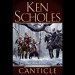 Canticle: The Psalms of Isaak, Book 2 (       UNABRIDGED) by Ken Scholes Narrated by Scott Brick, William Dufris, Eliza Foss, Peter Larkin