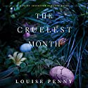 The Cruelest Month: A Chief Inspector Gamache Novel, Book 3 (       UNABRIDGED) by Louise Penny Narrated by Ralph Cosham