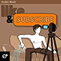 Like and Subscribe Audiobook by Jay Bell Narrated by Kevin R. Free