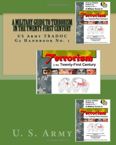 A Military Guide To Terrorism In The Twenty-First Century: Us Army Tradoc G2 Handbook No. 1