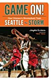 Image of Game On!: How Women's Basketball Took Seattle by Storm