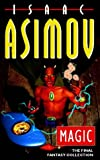 Magic: The Final Fantasy Collection (0006482031) by Asimov, Isaac