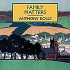 Family Matters Hörbuch von Anthony Rolls Gesprochen von: Gordon Griffin