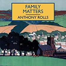Family Matters Audiobook by Anthony Rolls Narrated by Gordon Griffin