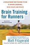 Brain Training For Runners: A Revolutionary New Training System to Improve Endurance, Speed, Health, andResults