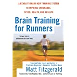 Brain Training for Runners: A Revolutionary New Training System to Improve Endurance, Speed, Health, and Resultsby Matt Fitzgerald