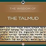 Wisdom of the Talmud | Ben Zion Bokser
