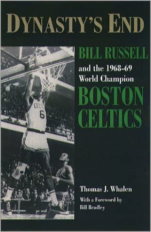 Dynasty's End: Bill Russell and the1968-69 World Champion Boston Celtics (Sportstown Series)