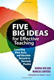 Donna Wilson Five Big Ideas for Effective Teaching: Connecting Mind, Brain and Education Research to Classroom Practice