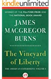 The Vineyard of Liberty (The American Experiment Book 1)