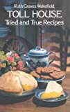 img - for By Ruth Graves Wakefield Toll House Tried and True Recipes (6th Sixth Edition) [Paperback] book / textbook / text book