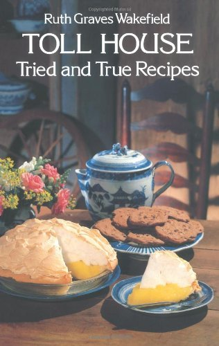 toll-house-tried-and-true-recipes-by-ruth-graves-wakefield-1977-06-01