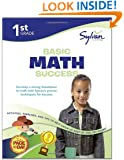 First Grade Basic Math Success (Sylvan Workbooks) (Math Workbooks)