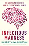 Infectious Madness: The Surprising Sc...