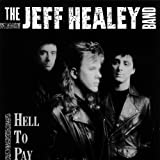 Hell To Pay Jeff Healey