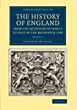 img - for The History of England from the Accession of James I to that of the Brunswick Line: Volume 2 (Cambridge Library Collection - British & Irish History, 17th & 18th Centuries) book / textbook / text book