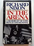 In the Arena: A Memoir of Victory, De...
