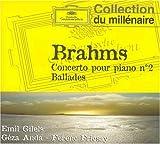 Brahms: Concerto pour piano no. 2; Ballades