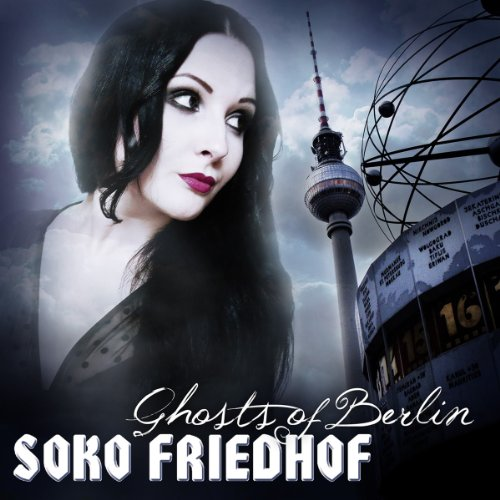 Soko Friedhof - Ghosts Of Berlin - Zortam Music