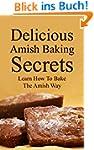Delicious Amish Baking Secrets:   Lea...