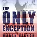 The Only Exception Audiobook by Magan Vernon Narrated by Erin Spencer