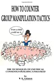 How to Counter Group Manipulation Tactics