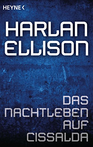 Harlan Ellison - Das Nachtleben auf Cissalda: Erzählung