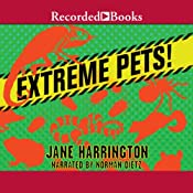 Extreme Pets! | [Jane Harrington]