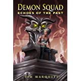 Echoes of the Past (Demon Squad Book 4) ~ Tim Marquitz