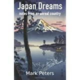 Japan Dreams: Notes from an Unreal Countrydi Mark Peters