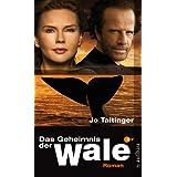 """Das Geheimnis der Wale: Roman zum Film nach einem Drehbuch von Richard Reitinger und Natalie Scharfvon """"Jo Taitinger"""""""