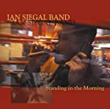echange, troc Ian Siegal Band - Standing in the Morning