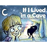 If I Lived in a Cave the Bedtime Rhyming Book. Make Bedtime an Adventure Not to be Missed. Goodnight, sleep caveman tight! (Tripp's Tremendous Adventures! Book 1)