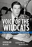 Voice of the Wildcats: Claude Sullivan and the Rise of Modern Sportscasting